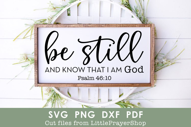 Be Still and Know That I Am God, Psalm SVG Cut File