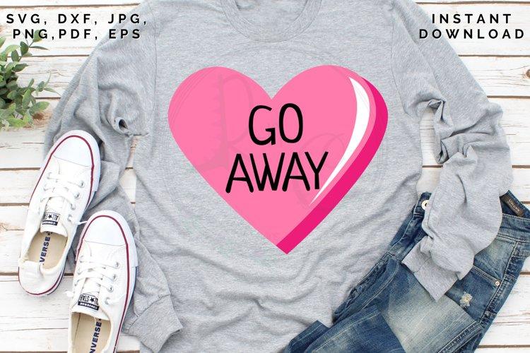 Go Away Candy SVG, Conversation Heart SVG, Valentines Day
