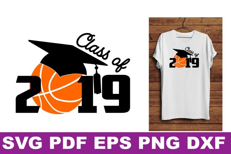 SVG Basketball Senior gift shirt printable Class of 2019 Svg example image 1