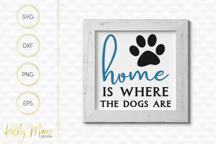 Home Is Where The Dogs Are SVG