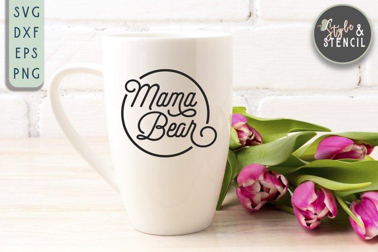 Mama Bear SVG   Mama   Mama Shirt example image 1