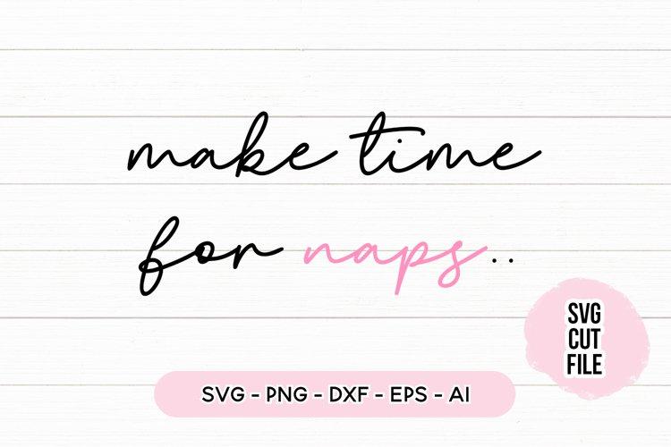 Funny SVG Make Time For Naps SVG
