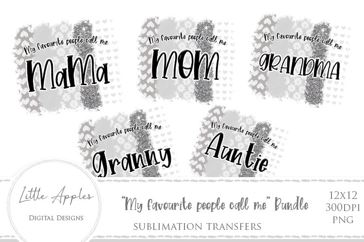 My Favourite People Call Me bundle - Sublimation transfers