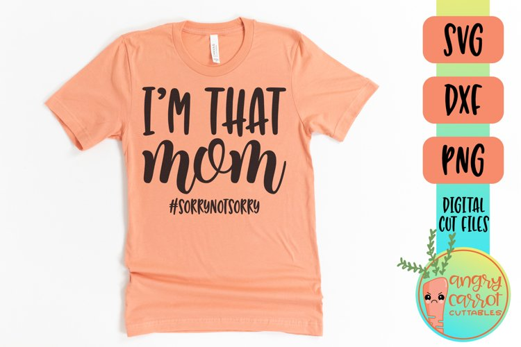 I'm That Mom SVG | Funny Mom Shirt SVG example image 1