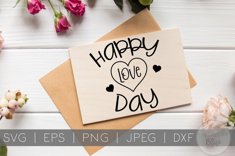 Happy Love Day | Quote | Valentines Day SVG example image 1