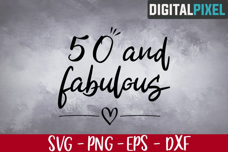 50 and Fabulous Svg, Hello Fifty Svg, Birthday Svg, 50 Years