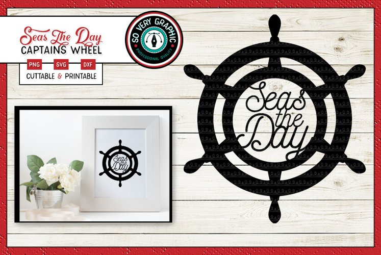 Seas The Day | Cut File SVG | Printable PNG | Ships Wheel