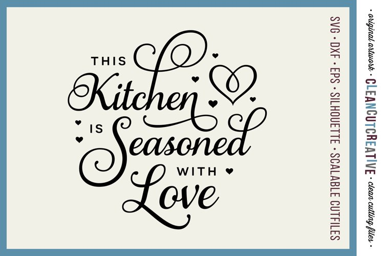 This Kitchen Is Seasoned With Love Svg Craft File Design 27408 Svgs Design Bundles