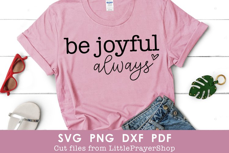 Be Joyful Always SVG Cut File