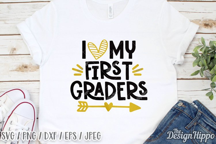 I Love My First Graders SVG DXF PNG EPS Cricut Cut Files example image 1