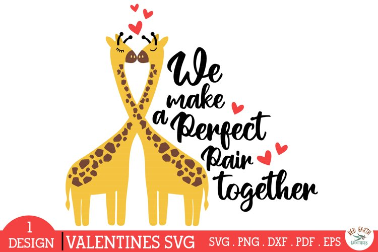 Valentines day quote SVG,giraffe hugging svg,perfect pair