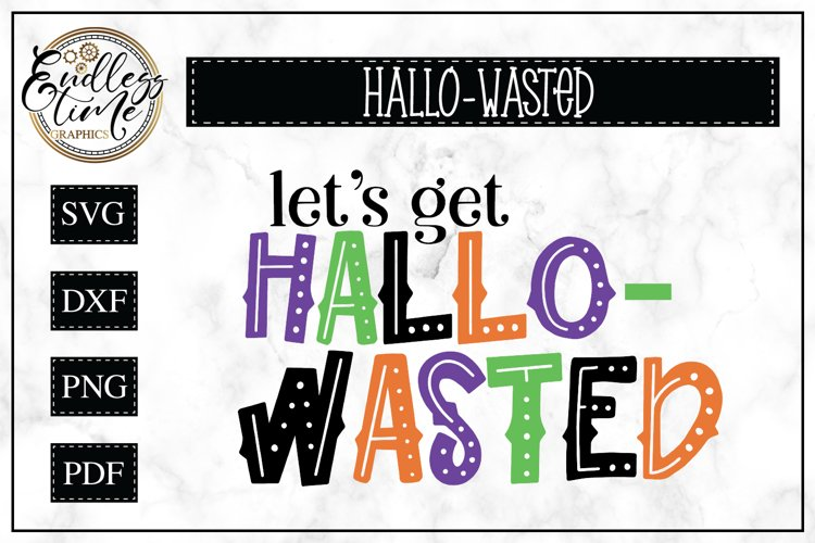 Let's Get Hallo-Wasted -- A Funny Halloween SVG For Crafters example image 1