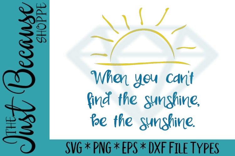 Be The Sunshine, SVG File - 0478