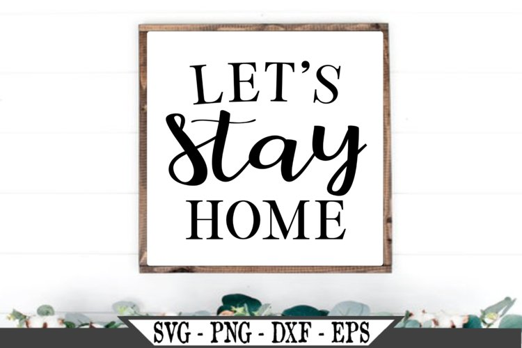 Let's Stay Home SVG example image 1