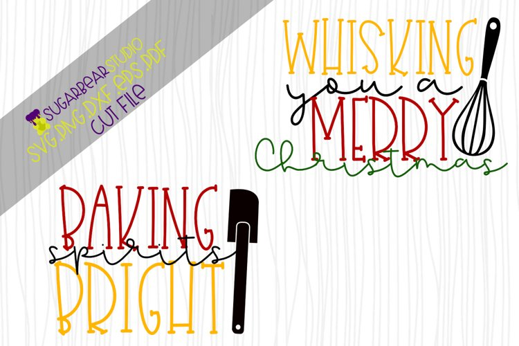 Baking Spirits Bright & Whisking You A Merry Christmas SVG example image 1