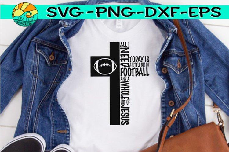 All I Need Jesus Football Cross Svg Dxf Eps Png 326713 Svgs Design Bundles