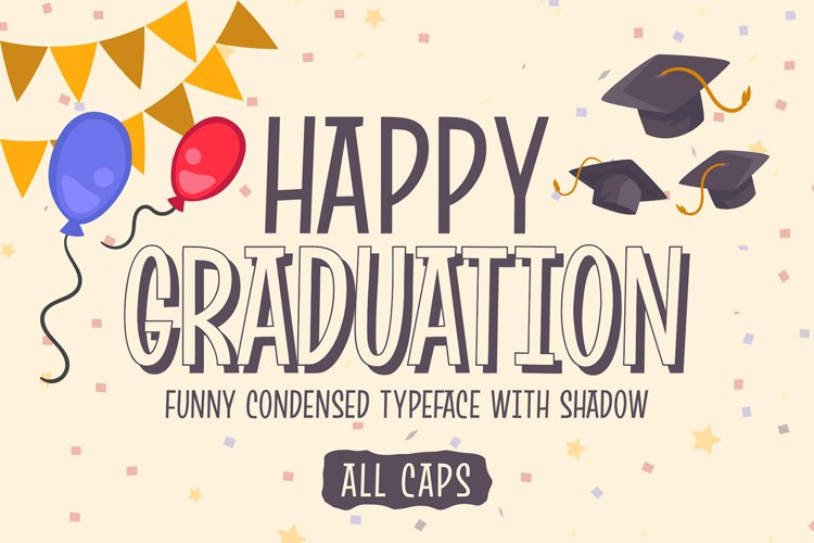 Happy Graduation - Funny Condensed Font with Shadow example image 1