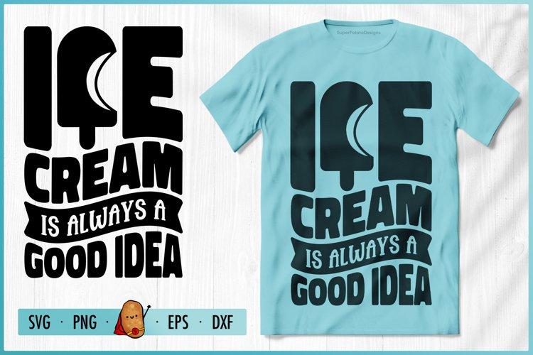 Ice Cream Is Always A Good Idea SVG - Summer SVG - Beach SVG