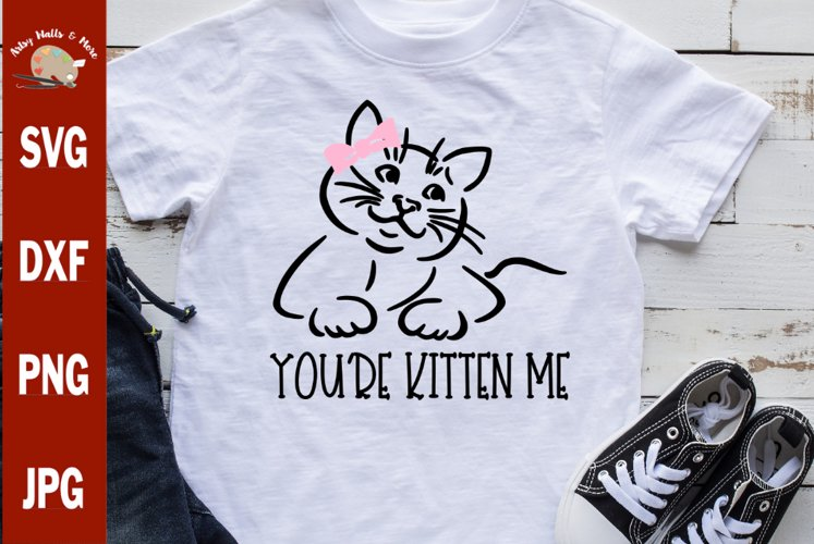Youre Kitten Me Cat With Bow svg, funny girls cat shirt