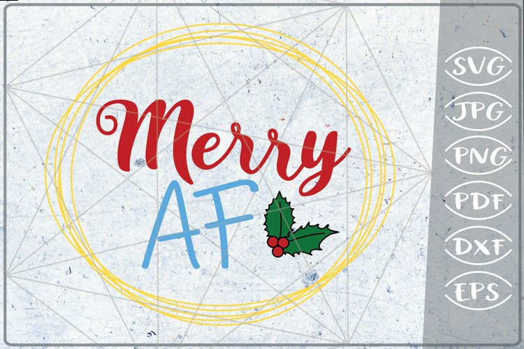 Merry AF SVG Merry Christmas Quote Stars Svg File Santa Svg example image 1