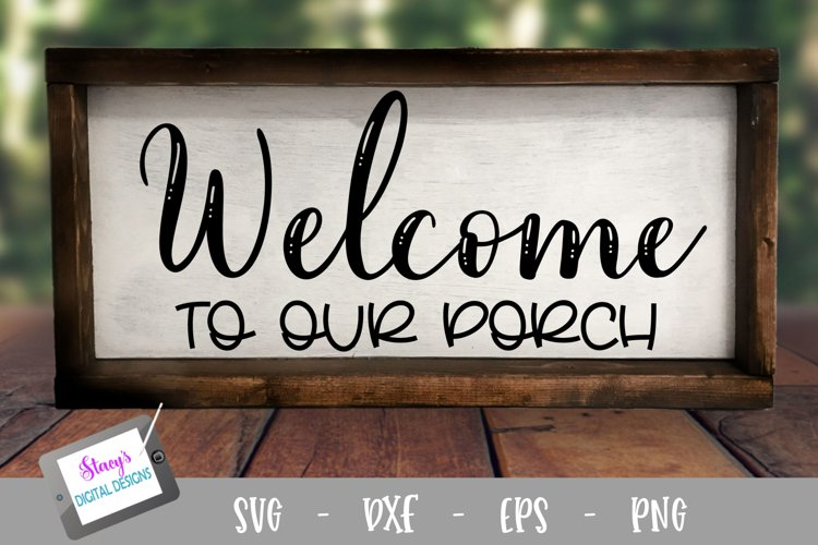 Welcome to our porch SVG - Porch sign SVG