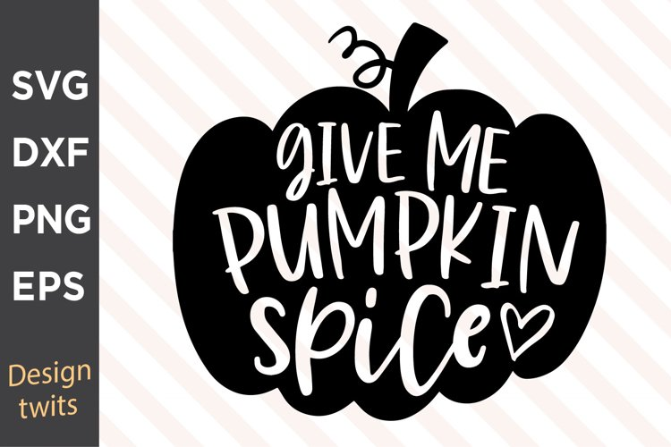 Give Me Pumpkin Spice SVG example image 1