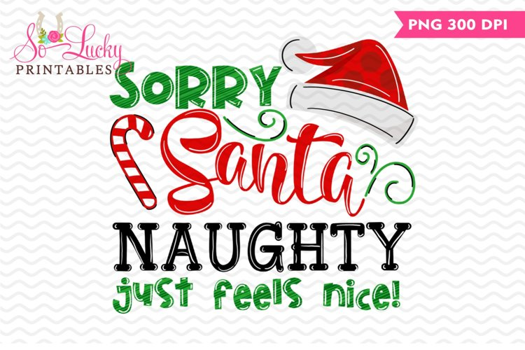 Sorry Santa Naught feels nice printable sublimation design example image 1