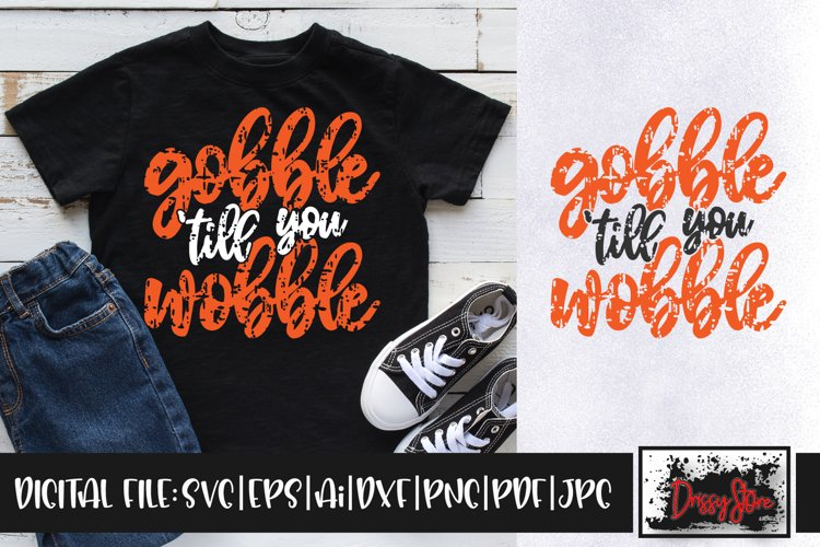 Gobble 'till You Wobble Grunge SVG DXF Ai EPS PDF PNG JPG example image 1
