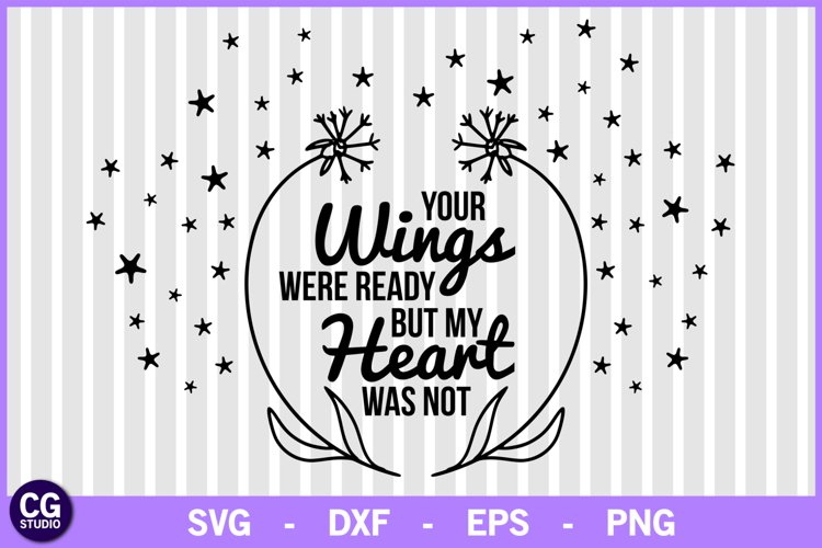 Your wings were ready svg, memorial svg, heaven svg, cricut example image 1