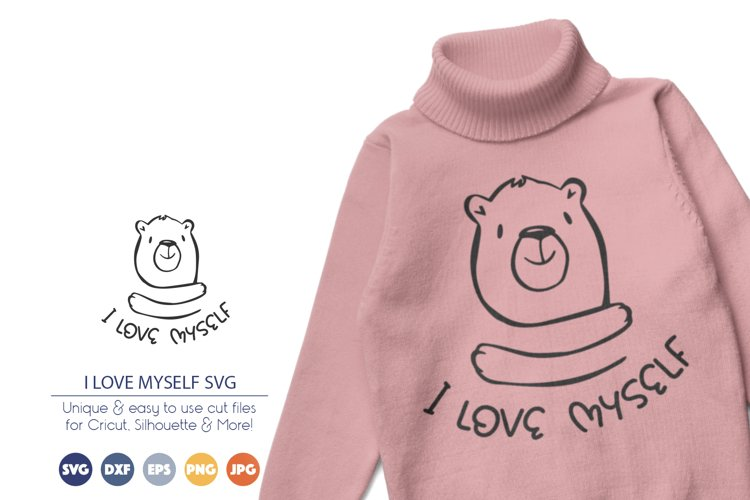 I Love Myself SVG | Inspirational SVG | Bear SVG example image 1