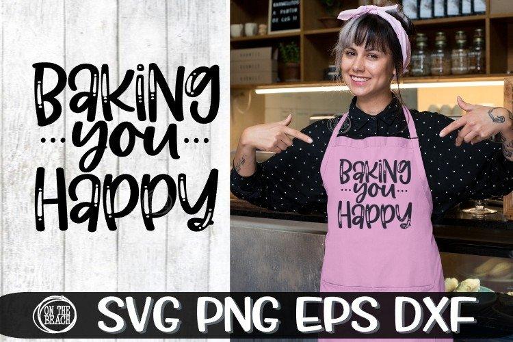 Baking You Happy- Potholder - Apron - Baking SVG PNG EPS DXF