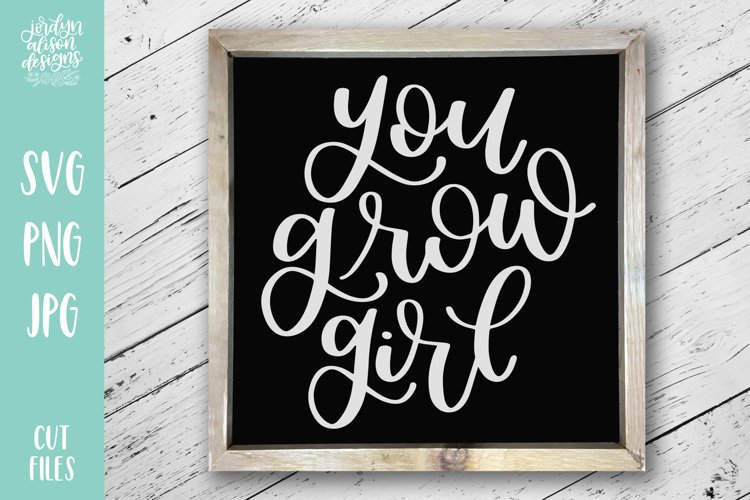 You Grow Girl, Spring Garden SVG Cut File