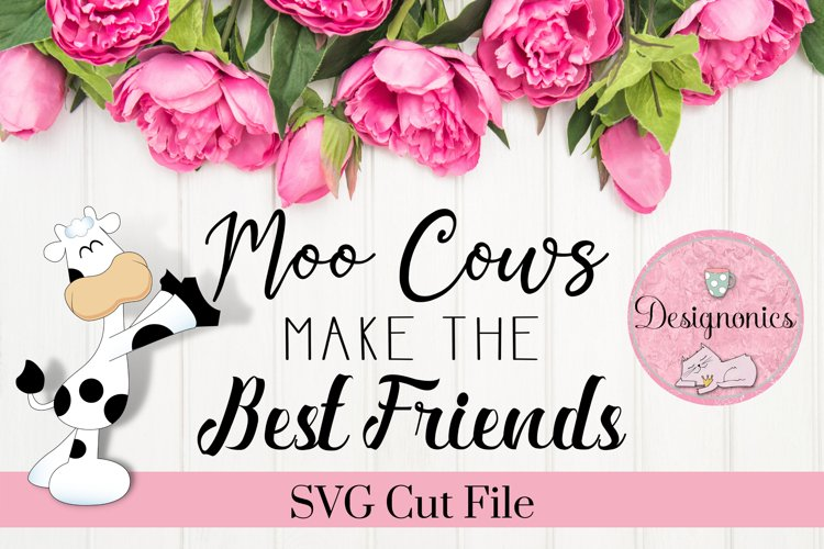 Moo Cows Make the Best Friends SVG