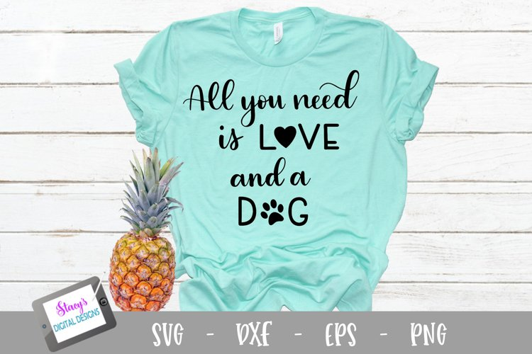 Dog SVG - All you need is love and a dog, Handlettered example image 1