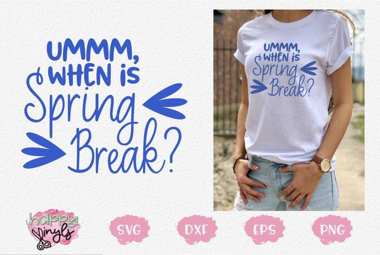 When is Spring Break - A Back To School SVG