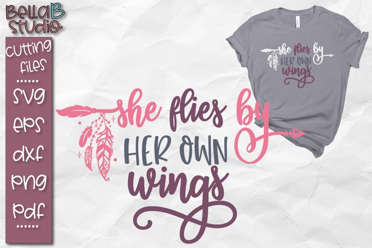 Boho SVG File, She Flies By Her Own Wings, Tribal, Feathers