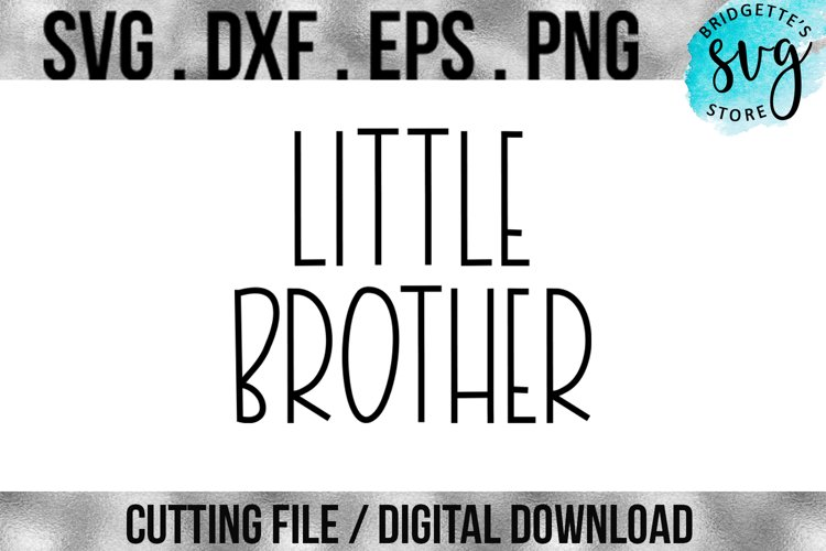 Little Brother Svg Dxf Png Eps File Cricut Silhouette 160523 Svgs Design Bundles