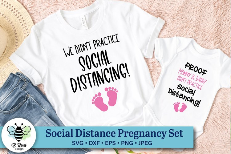We Didnt Practice Social Distancing Pregnancy SVG Set