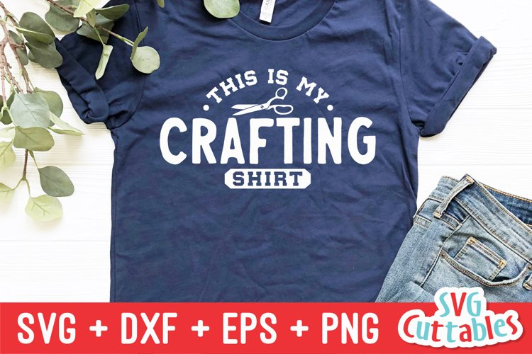 Crafting SVG   This Is My Crafting Shirt