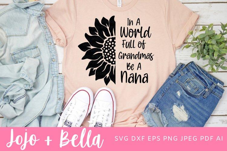 In a world full of grandmas be a nana svg - 3 designs