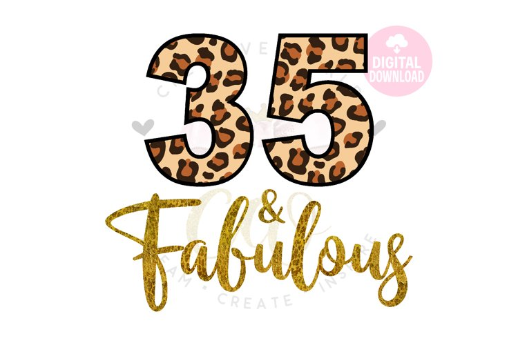 35 and Fabulous svg   35th Birthday svg   Leopard Birthday example image 1