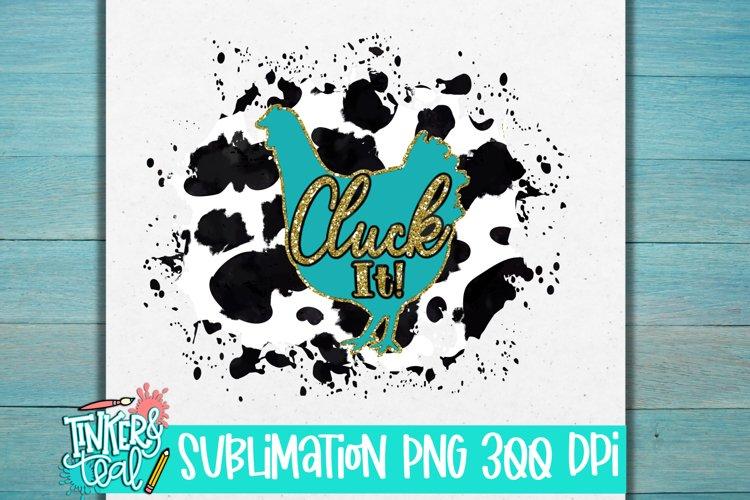 Cluck It Farmhouse PNG Sublimation