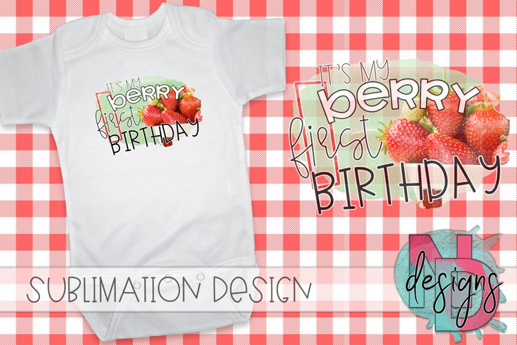 Its My Berry First Birthday sublimation design