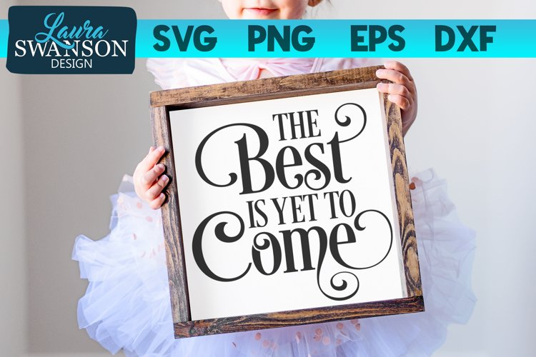 The Best is Yet to Come SVG Cut File | Motivational SVG example image 1