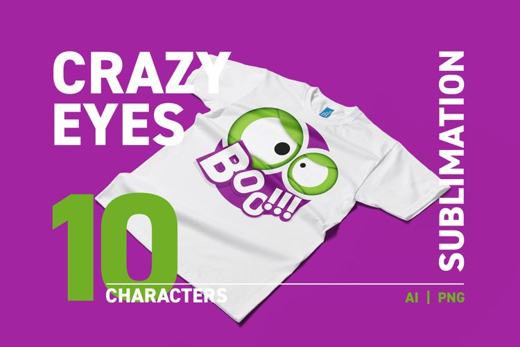 Sublimation Crazy Eyes Characters Print Design
