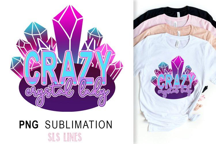 Mystical Sublimation - Crazy Crystal Lady