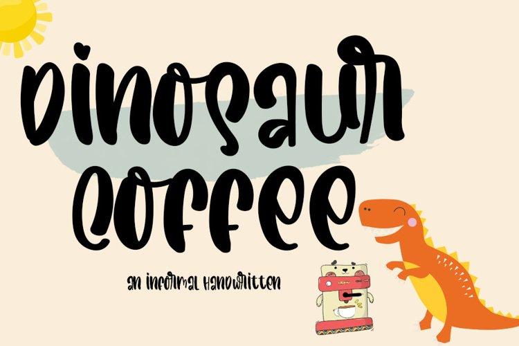Dinosaur Coffee   An Informal Cute Handwritten example image 1