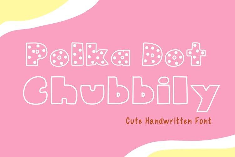 Cute Handwritten - Polka Dot Chubbily example image 1