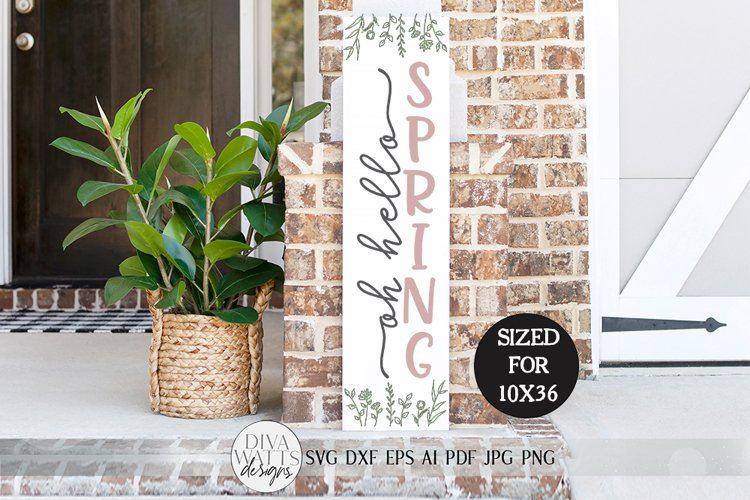 Oh Hello Spring SVG | Vertical Porch Sign | Farmhouse Style