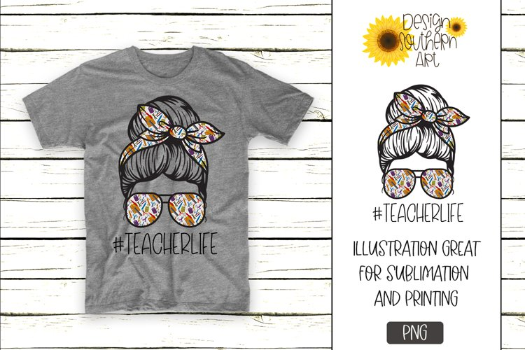 Sublimation Designs for Tshirts Teacher Life example image 1